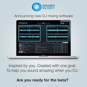 """We created our own DJ mixing software. It's amazing. Are you ready for the beta?"""
