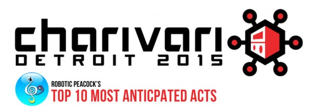Top 10 Most Anticipated Acts of Charivari Detroit 2015