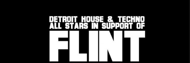 Detroit House & Techno All Stars Raise Awareness and Funds for FLINT