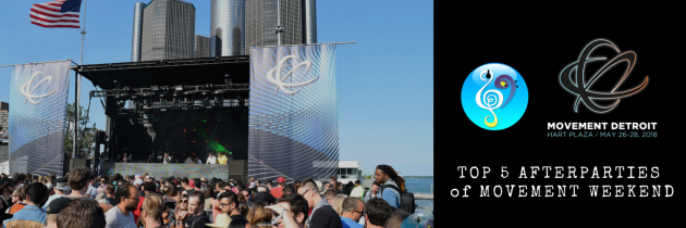 Top 5 After Parties during Movement Detroit 2018