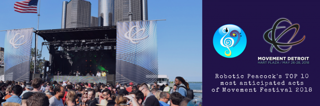 Top 10 Most Anticipated Acts of Movement Festival 2018