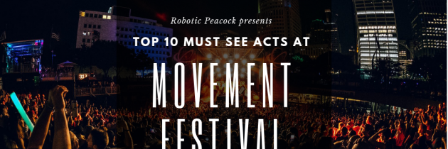 Top 10 Must See Acts of Movement Festival 2019